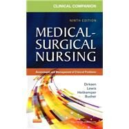 Clinical Companion to Medical-Surgical Nursing by Dirksen, Shannon Ruff, R.N., Ph.D.; Lewis, Sharon L., R.N., Ph.D.; Heitkemper, Margaret McLean, R.N., Ph.D., 9780323091435