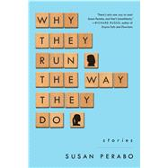 Why They Run the Way They Do Stories by Perabo, Susan, 9781476761435