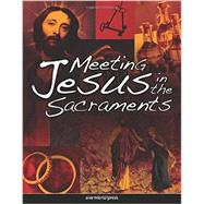 Meeting Jesus in the Sacraments by Pennock, Michael, 9781594711435