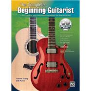The Complete Beginning Guitarist: A Fun, Creative, and Comprehensive Method for New Musicians by Stang, Aaron, 9780739051436