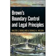 Brown's Boundary Control and Legal Principles by Robillard, Walter G.; Wilson, Donald A., 9781118431436