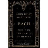 Bach by Gardiner, John Eliot, 9781400031436