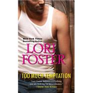 Too Much Temptation by Foster, Lori, 9781420141436
