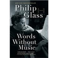 Words Without Music by Glass, Philip, 9781631491436