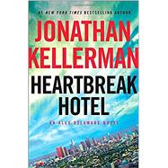 Heartbreak Hotel by KELLERMAN, JONATHAN, 9780345541437