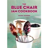The Blue Chair Jam Cookbook by Saunders, Rachel, 9780740791437