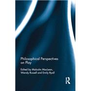Philosophical Perspectives on Play by MacLean; Malcolm, 9781138841437