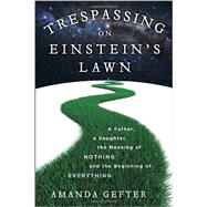 Trespassing on Einstein's Lawn by GEFTER, AMANDA, 9780345531438