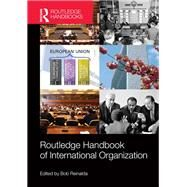 Routledge Handbook of International Organization by REINALDA; BOB, 9780415501439