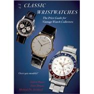 Classic Wristwatches, 2014-2015 by Muser, Stefan; Braun, Peter; Horlbeck, Michael Ph., 9780789211439