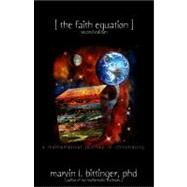 The Faith Equation: A Mathematical Journey in Christianity by Rudderow, Mitzi, 9780981651439