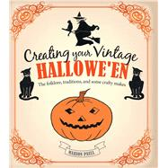 Creating Your Vintage Hallowe'en: The Folklore, Traditions, and Some Crafty Makes by Paull, Marion, 9781782491439