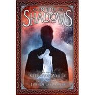 In the Shadows by White, Kiersten; di Bartolo, Jim; di Bartolo, Jim, 9780545561440