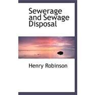 Sewerage and Sewage Disposal by Robinson, Henry, 9780554471440