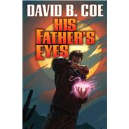 His Father's Eyes by Coe, David B., 9781476781440
