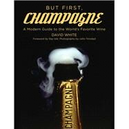 But First, Champagne by White, David; Trinidad, John; Isle, Ray, 9781510711440