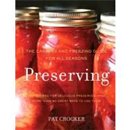 Preserving : The Canning and Freezing Guide for All Seasons by Crocker, Pat, 9780062191441