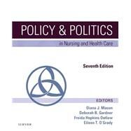 Policy & Politics in Nursing and Health Care by Mason, Diana J., Ph.D., R.N., 9780323241441