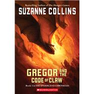 The Underland Chronicles #5: Gregor and the Code of Claw by Collins, Suzanne, 9780439791441