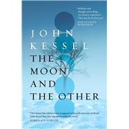 The Moon and the Other by Kessel, John, 9781481481441