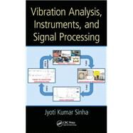 Vibration Analysis, Instruments, and Signal Processing 9781482231441N