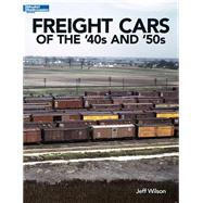 Freight Cars of the '40s and '50s by Wilson, Jeff, 9781627001441