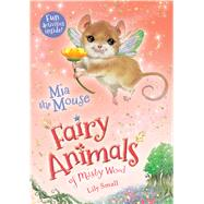 Mia the Mouse by Small, Lily, 9781627791441