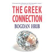 The Greek Connection by Hrib, Bogdan; Ramirez, Monica, 9781771611442