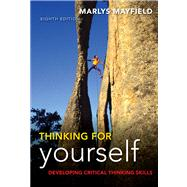 Thinking for Yourself: Developing Critical Thinking Skills Through Reading and Writing by Mayfield, Marlys, 9781428231443