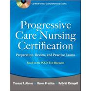 Progressive Care Nursing Certification: Preparation, Review, and Practice Exams by Ahrens, Thomas, 9780071761444