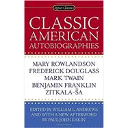 Classic American Autobiographies by Andrews, William L., 9780451471444