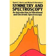 Symmetry and Spectroscopy An Introduction to Vibrational and Electronic Spectroscopy by Harris, Daniel C.; Bertolucci, Michael D., 9780486661445