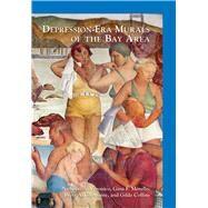 Depression-era Murals of the Bay Area by Veronico, Nicholas A.; Morello, Gina F.; Casadonte, Brett A.; Collins, Gilda, 9781467131445