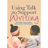 Using Talk to Support Writing by Ros Fisher, 9781849201445