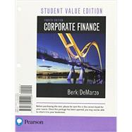 Corporate Finance, Student Value Edition by Berk, Jonathan; DeMarzo, Peter, 9780134101446