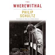 The Wherewithal: A Novel in Verse by Schultz, Philip, 9780393351446