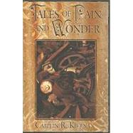 Tales of Pain and Wonder by Kiernan, Caitlin R., 9781596061446