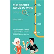 The Pocket Guide to Wine: Featuring the Winetubemap by Welch, Nikki, 9781780271446