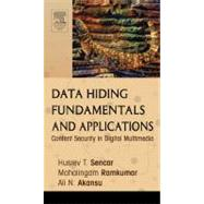 Data Hiding Fundamentals and Applications by Sencar; Ramkumar; Akansu, 9780120471447