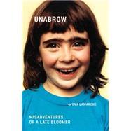 Unabrow by LaMarche, Una, 9780142181447