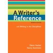 A Writer's Reference with Writing in the Disciplines by Hacker, Diana; Sommers, Nancy, 9780312601447