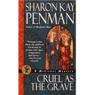 Cruel As the Grave by PENMAN, SHARON KAY, 9780345441447