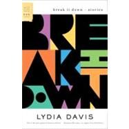 Break It Down Stories by Davis, Lydia, 9780374531447