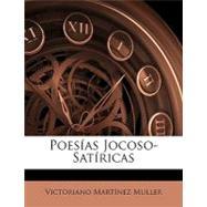 Poesías Jocoso-Satíricas by Muller, Victoriano Martnez, 9781148571447