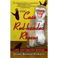 The Case of the Red-handed Rhesus by Powell, Jessie Bishop, 9781432831448
