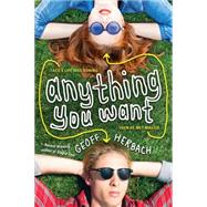 Anything You Want by Herbach, Geoff, 9781402291449