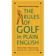 The Rules of Golf in Plain English by Kuhn, Jeffrey S.; Garner, Bryan A., 9780226371450