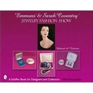 Emmons and Sarah Coventry : Jewelry Fashion Show by ROBINSON DEBORAH A., 9780764321450