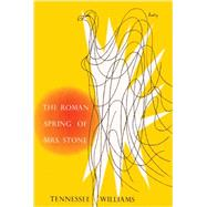 The Roman Spring of Mrs. Stone by Williams, Tennessee, 9780811221450