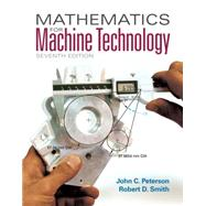 Mathematics for Machine Technology by Peterson, John C.; Smith, Robert D., 9781133281450